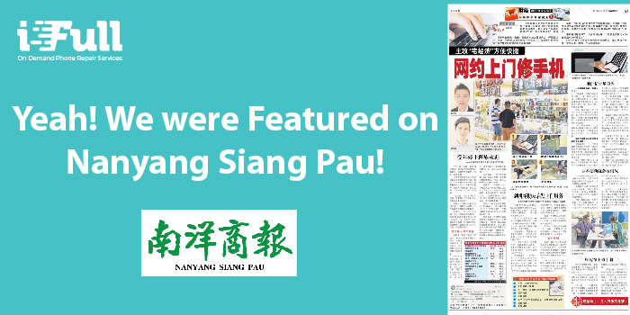 Yeah! iFull Phone Repair were Featured on Nanyang Siang Pau!