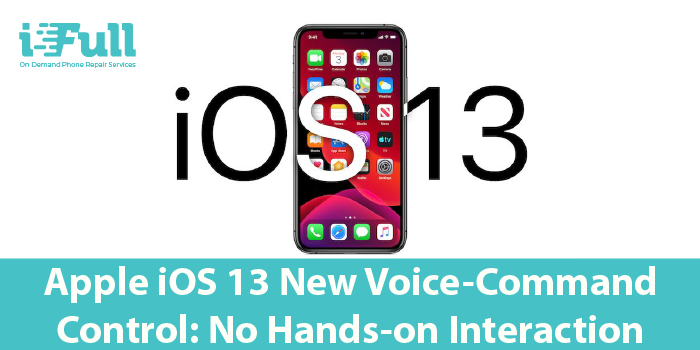 Apple iOS 13 New Voice-Command Control: No Hands-on Interaction