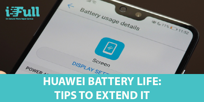 Huawei Battery Life: Tips to extend it