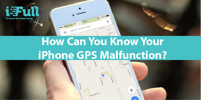 How can you know your iPhone Gps Malfunction?
