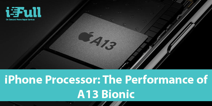iPhone Processor: The Performance of A13 Bionic