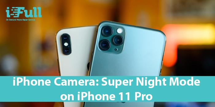 iPhone Camera: Super Night Mode on iPhone 11 Pro